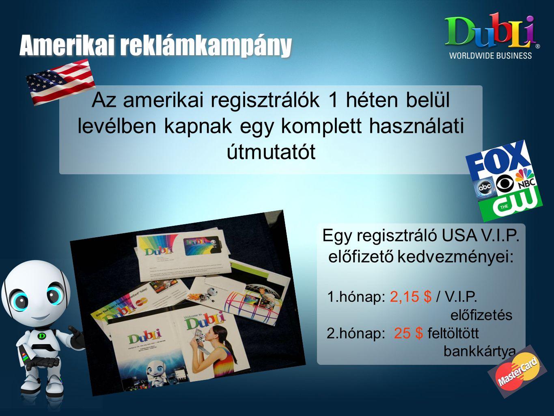 Egy regisztráló USA V.I.P.előfizető kedvezményei: 1.hónap: 2,15 $ / V.I.P.