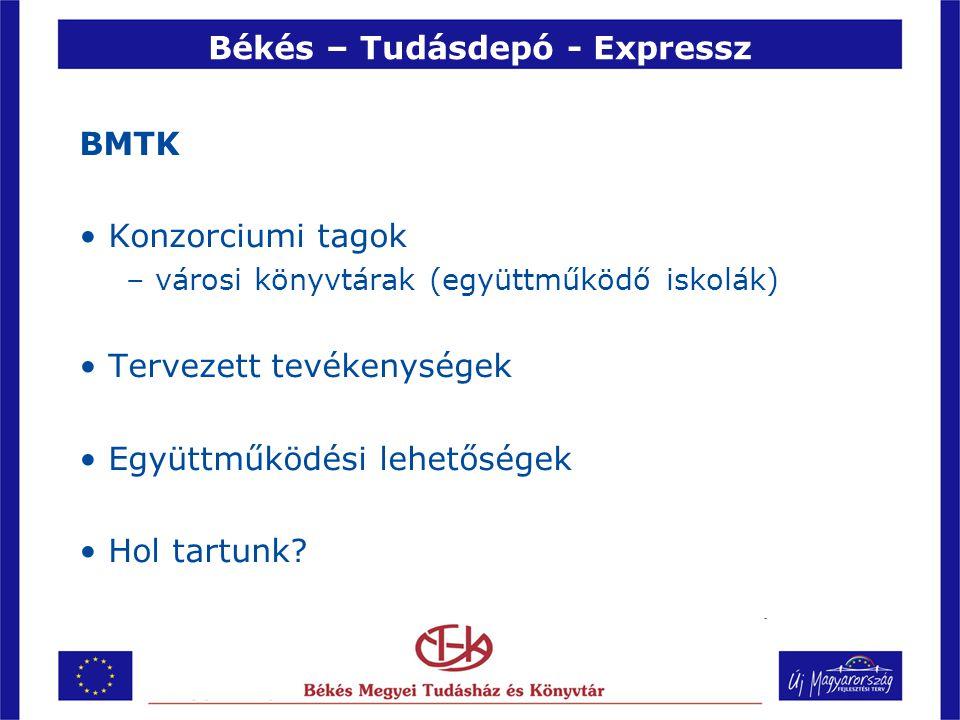 Békés – Tudásdepó - Expressz 81 553 334 Ft támogatás 2009.
