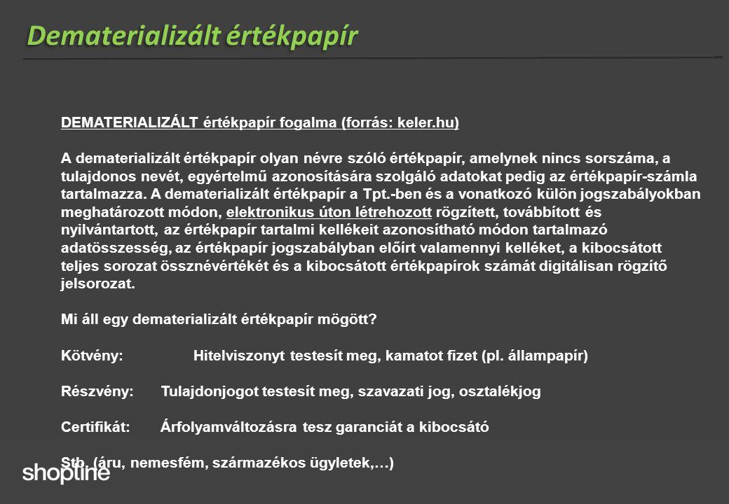 Dematerializált értékpapír DEMATERIALIZÁLT értékpapír fogalma (forrás: keler.hu) A dematerializált értékpapír olyan névre szóló értékpapír, amelynek n