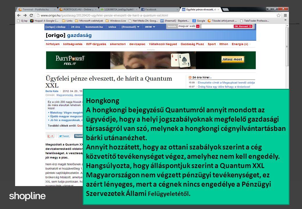 Hongkong A hongkongi bejegyzésű Quantumról annyit mondott az ügyvédje, hogy a helyi jogszabályoknak megfelelő gazdasági társaságról van szó, melynek a