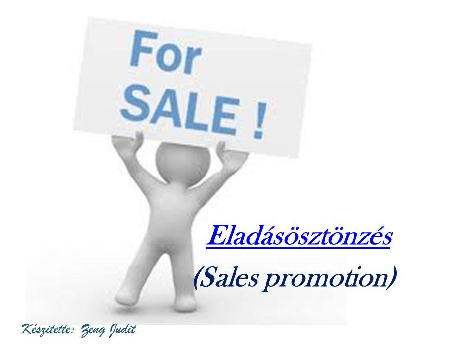 Eladásösztönzés (Sales promotion) Készitette: Zeng Judit