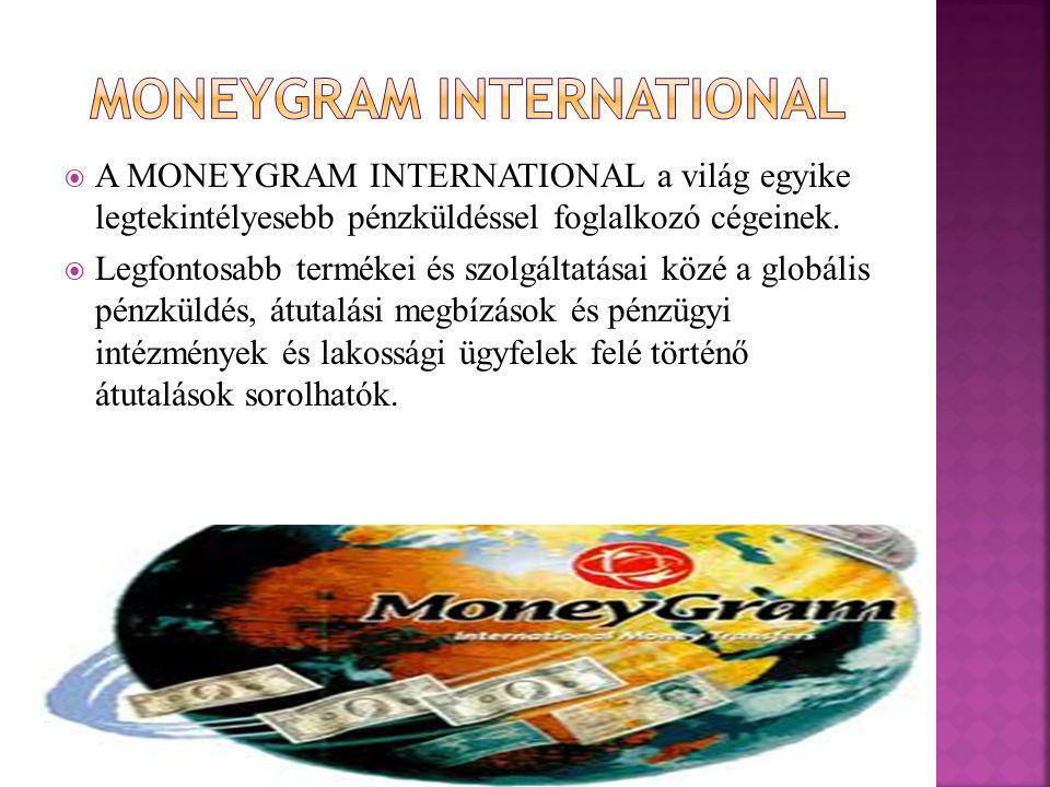 A MONEYGRAM INTERNATIONAL a világ egyike legtekintélyesebb pénzküldéssel foglalkozó cégeinek.  Legfontosabb termékei és szolgáltatásai közé a globá