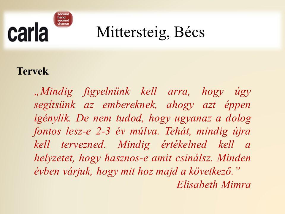"""Mittersteig, Bécs Tervek """"Mindig figyelnünk kell arra, hogy úgy segítsünk az embereknek, ahogy azt éppen igénylik. De nem tudod, hogy ugyanaz a dolog"""