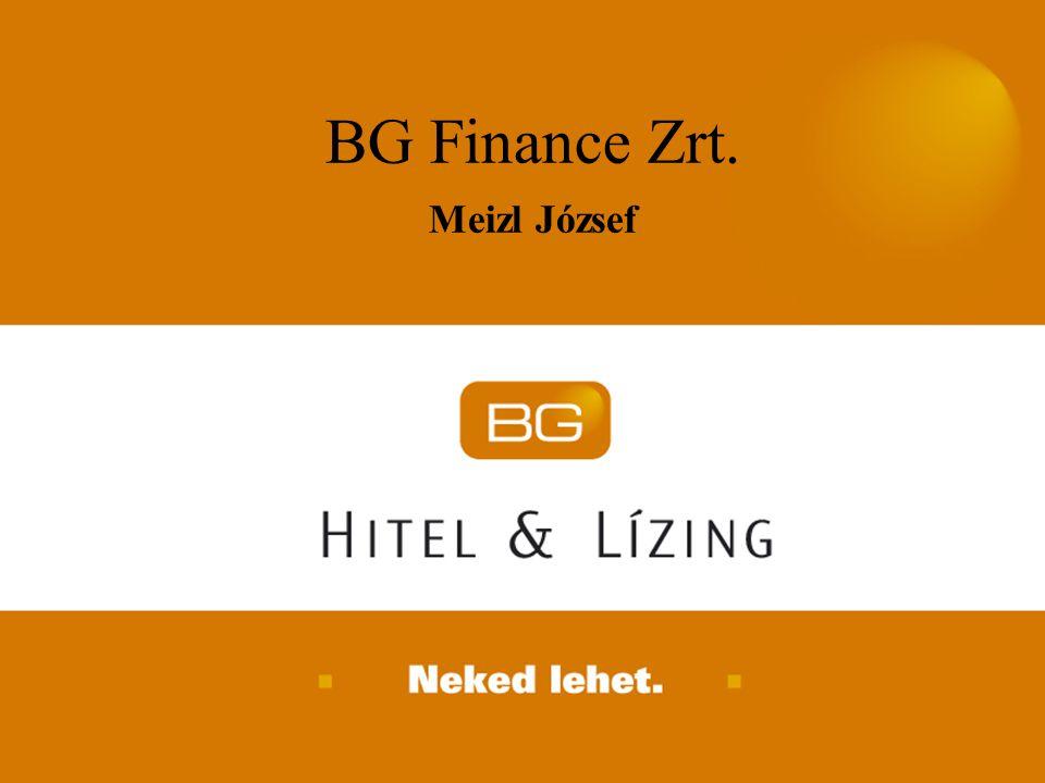 2007. április 24. BG Finance Zrt. Meizl József