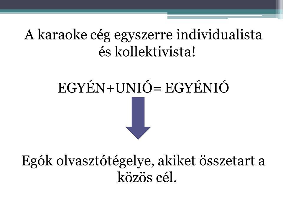 A karaoke cég egyszerre individualista és kollektivista.