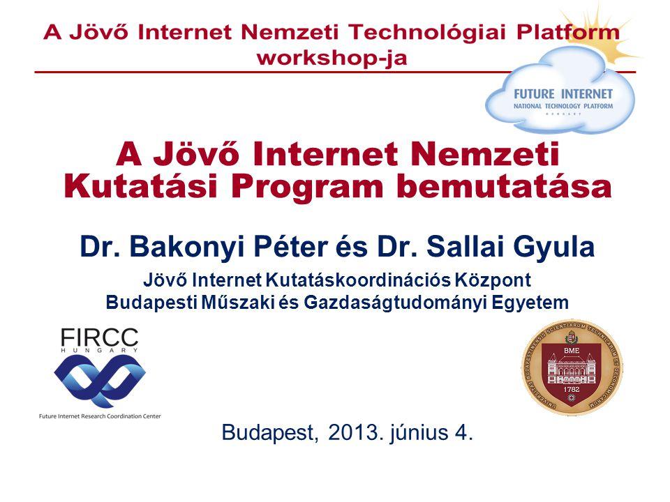 A Jövő Internet Nemzeti Kutatási Program bemutatása Dr.