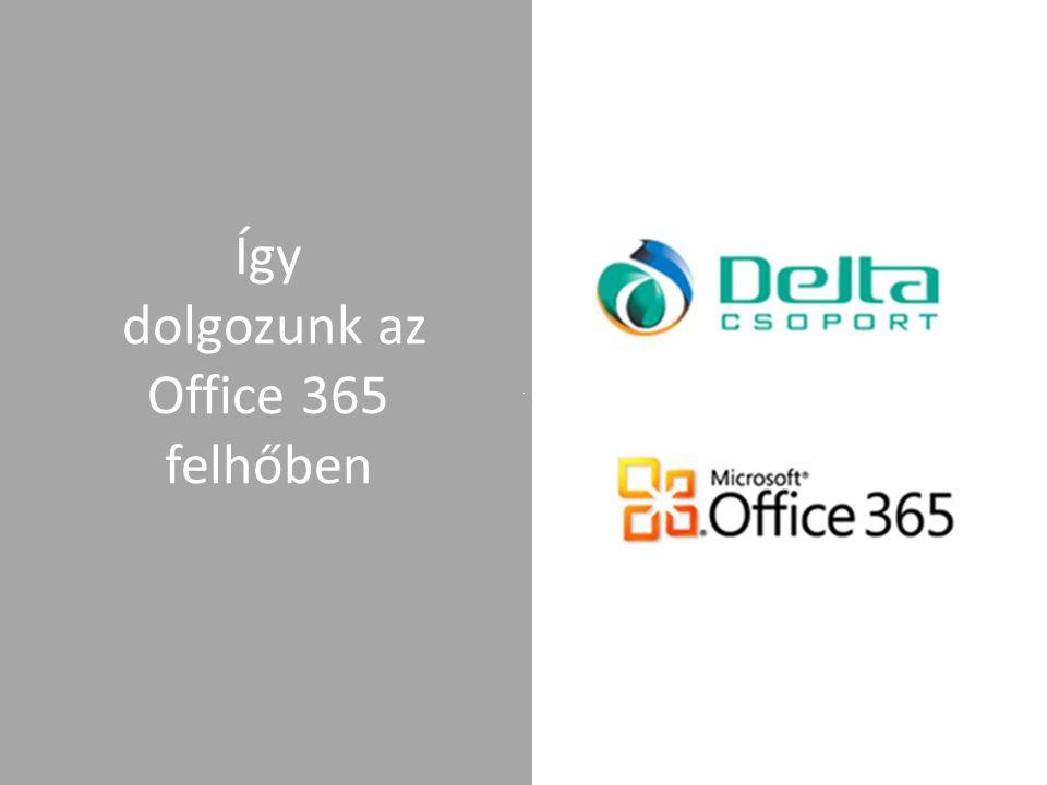 Így dolgozunk az Office 365 felhőben