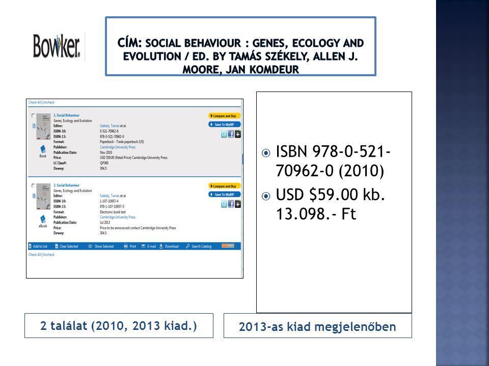 2 találat (2010, 2013 kiad.) 2013-as kiad megjelenőben  ISBN 978-0-521- 70962-0 (2010)  USD $59.00 kb. 13.098.- Ft