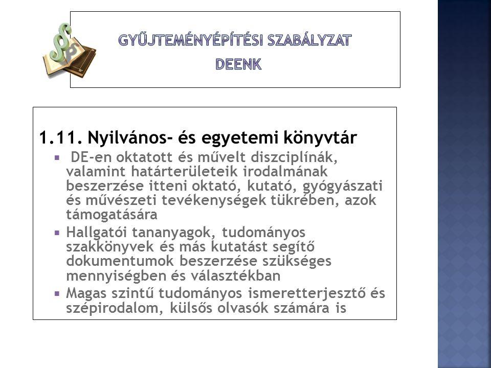 1.12.Nemzeti gyűjtőkörű könyvtár  Országos jogszabály:1997.