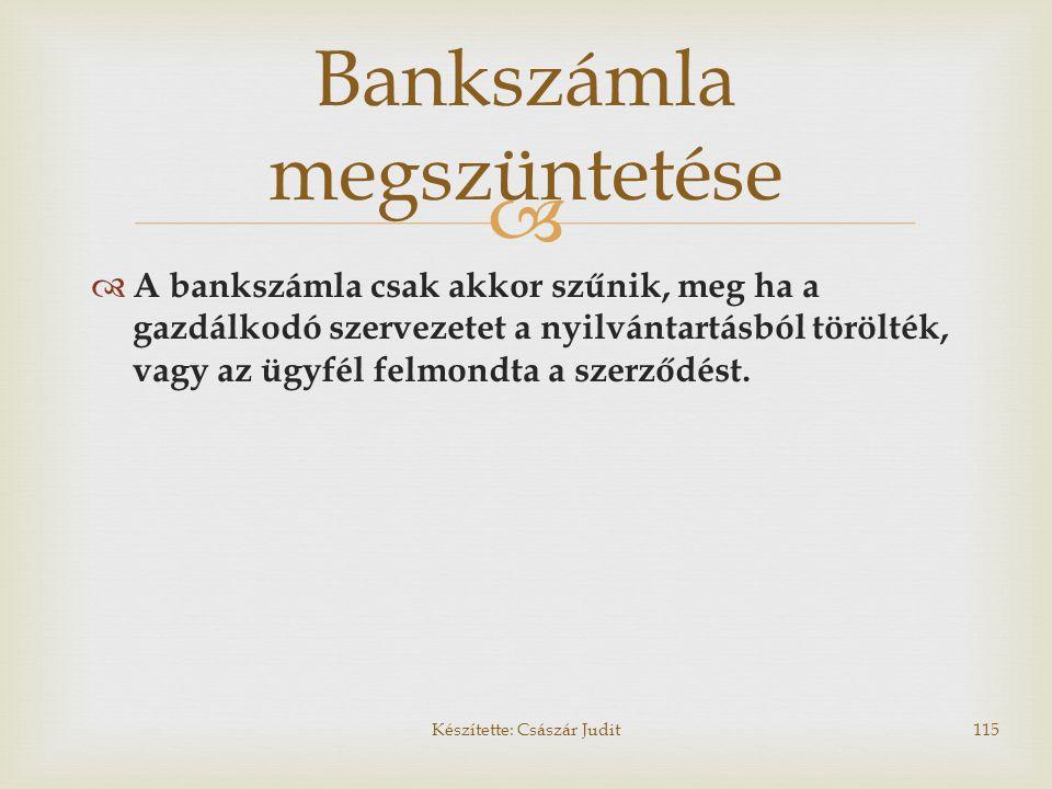   A bankszámla csak akkor szűnik, meg ha a gazdálkodó szervezetet a nyilvántartásból törölték, vagy az ügyfél felmondta a szerződést. Bankszámla meg