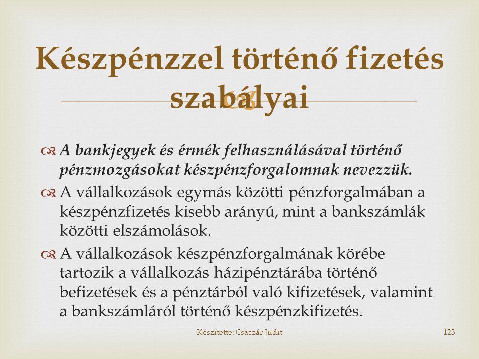   A bankjegyek és érmék felhasználásával történő pénzmozgásokat készpénzforgalomnak nevezzük.  A vállalkozások egymás közötti pénzforgalmában a kés