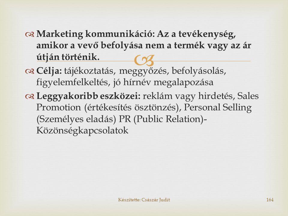   Marketing kommunikáció: Az a tevékenység, amikor a vevő befolyása nem a termék vagy az ár útján történik.  Célja: tájékoztatás, meggyőzés, befoly