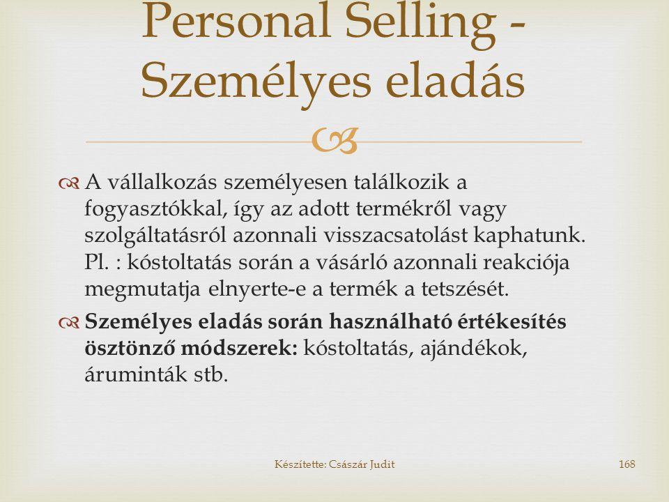   A vállalkozás személyesen találkozik a fogyasztókkal, így az adott termékről vagy szolgáltatásról azonnali visszacsatolást kaphatunk. Pl. : kóstol