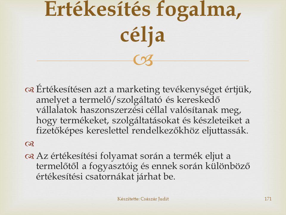   Értékesítésen azt a marketing tevékenységet értjük, amelyet a termelő/szolgáltató és kereskedő vállalatok haszonszerzési céllal valósítanak meg, h