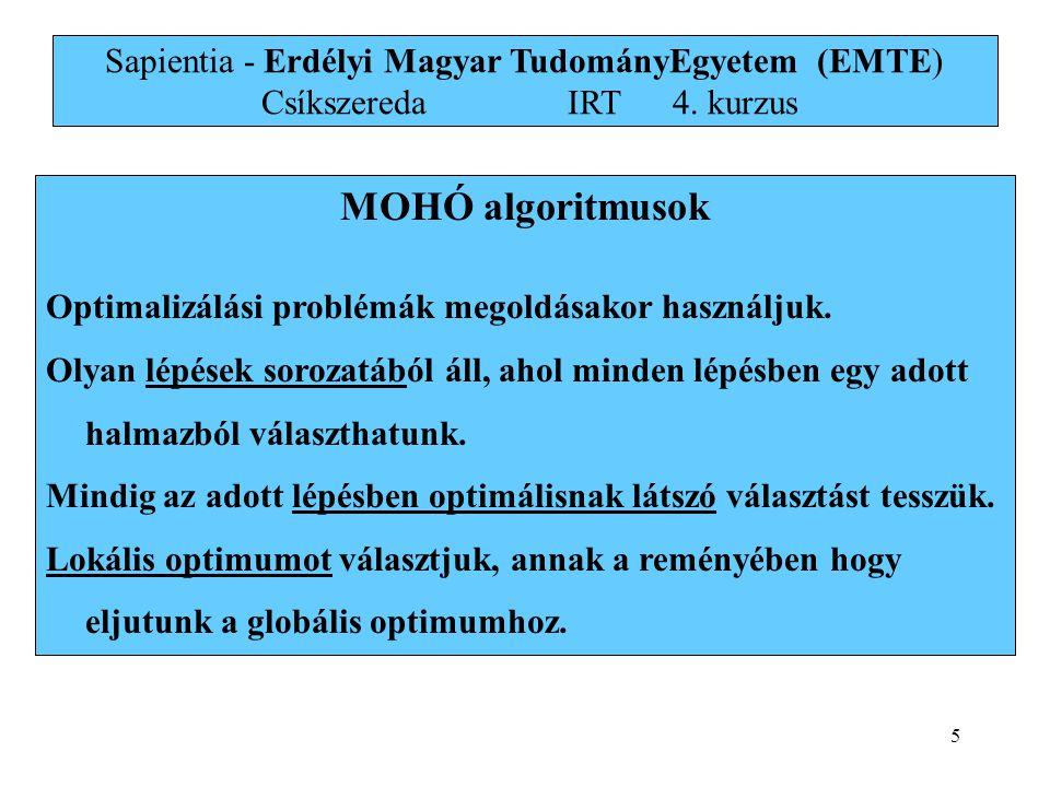 5 MOHÓ algoritmusok Optimalizálási problémák megoldásakor használjuk.