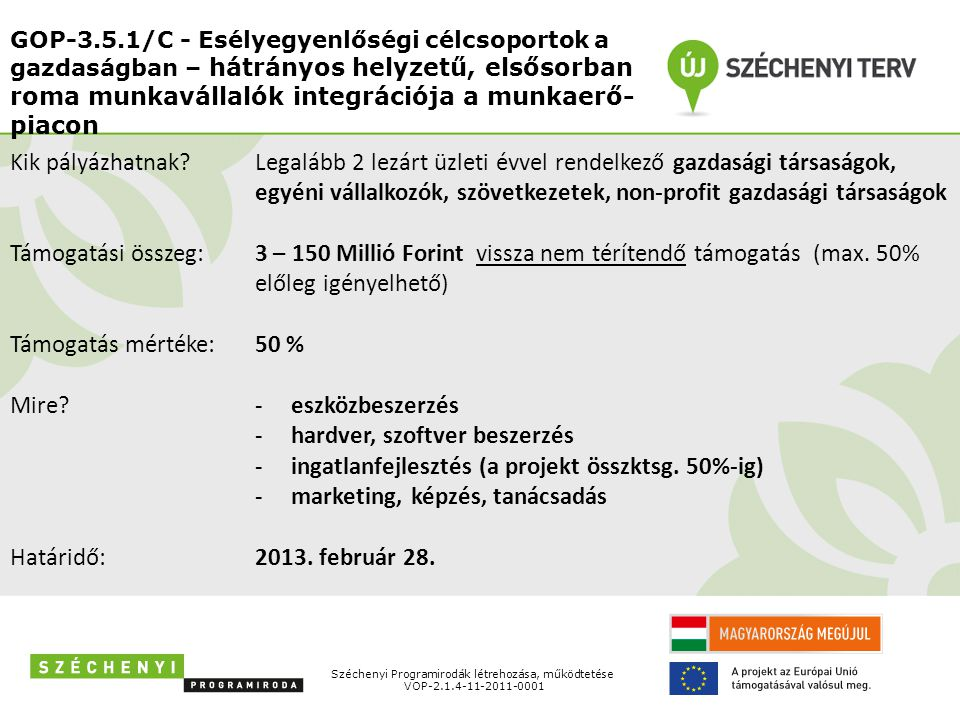 GOP-3.5.1/C - Esélyegyenlőségi célcsoportok a gazdaságban – hátrányos helyzetű, elsősorban roma munkavállalók integrációja a munkaerő- piacon Szécheny