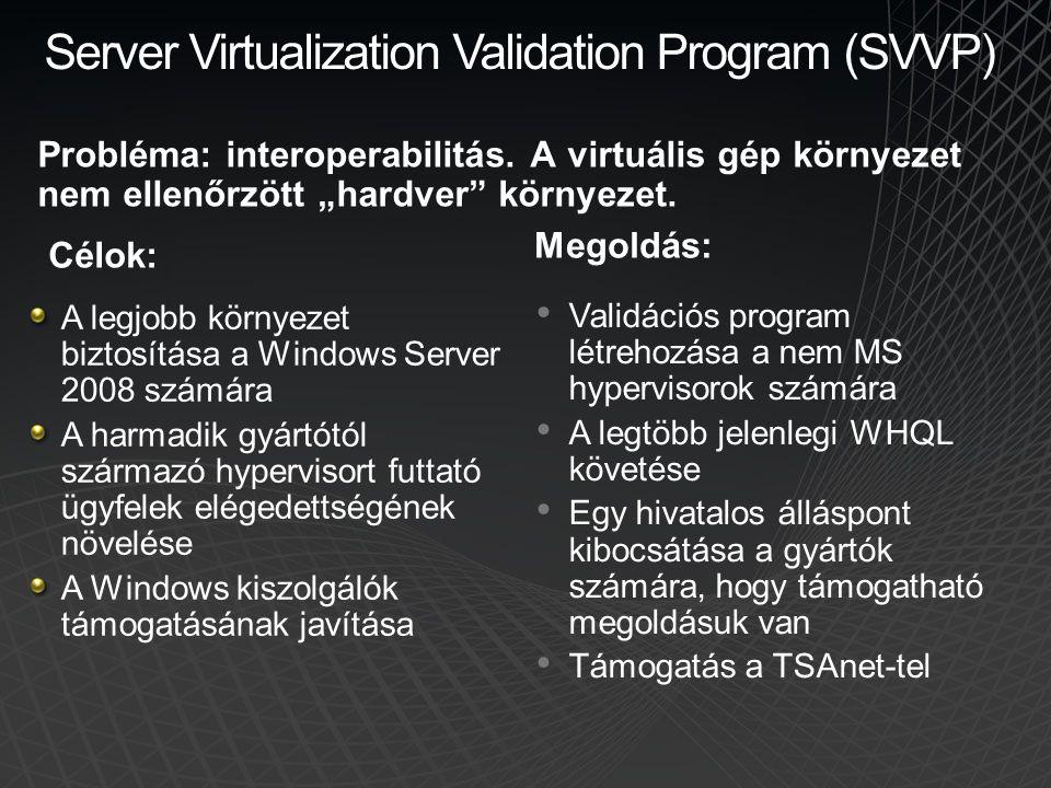 Microsoft Hyper-V Server R2 Új funkciók • Live Migration • Magas rendelkezésre állás −16 fürtagból álló fürt −Földrajzilag elosztott cluster • 64 logikia proceszor támogatás −384 virtuális gép −64 gép VDI környezetben (1024 virtuális desktop fürtönként) • Remote Desktop virtualizáció • Hálózati fejlesztések −TCP/IP Offload támogatás −VMQ & Jumbo Frame • Hot Add/Remove VHD • HVCONFIG