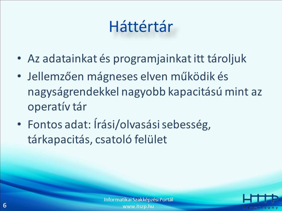 7 Informatikai Szakképzési Portál www.itszp.hu Perifériák - Monitor • Kimeneti illetve érintőképernyő esetén bemeneti is.