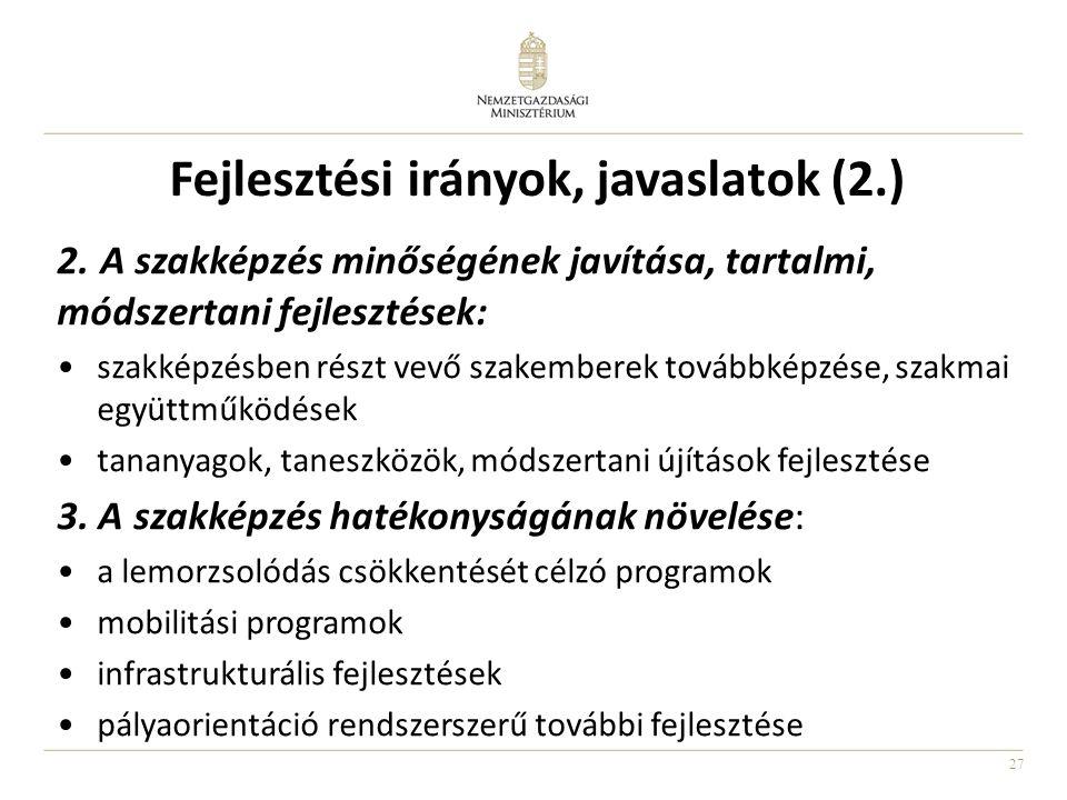 27 Fejlesztési irányok, javaslatok (2.) 2.
