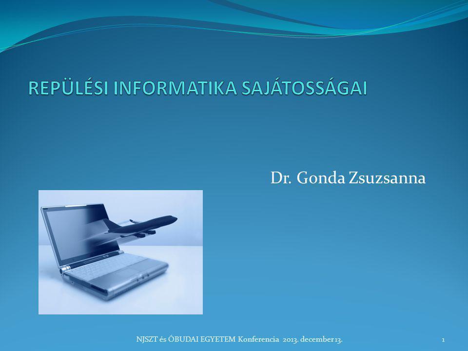 Dr. Gonda Zsuzsanna NJSZT és ÓBUDAI EGYETEM Konferencia 2013. december 13.1
