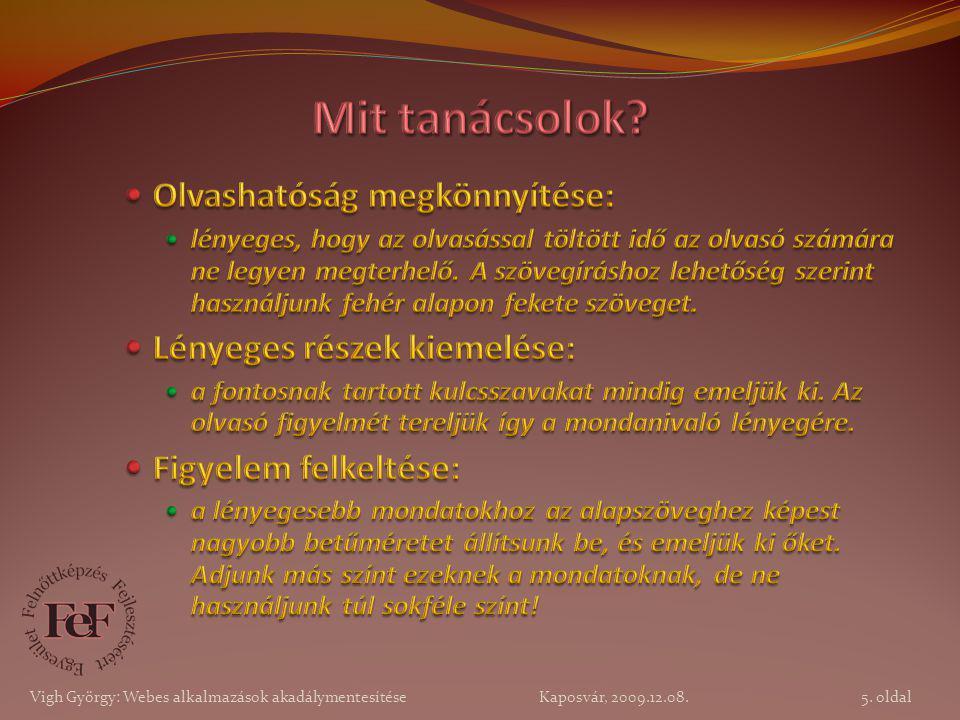 5. oldal Vigh György: Webes alkalmazások akadálymentesítése Kaposvár, 2009.12.08.