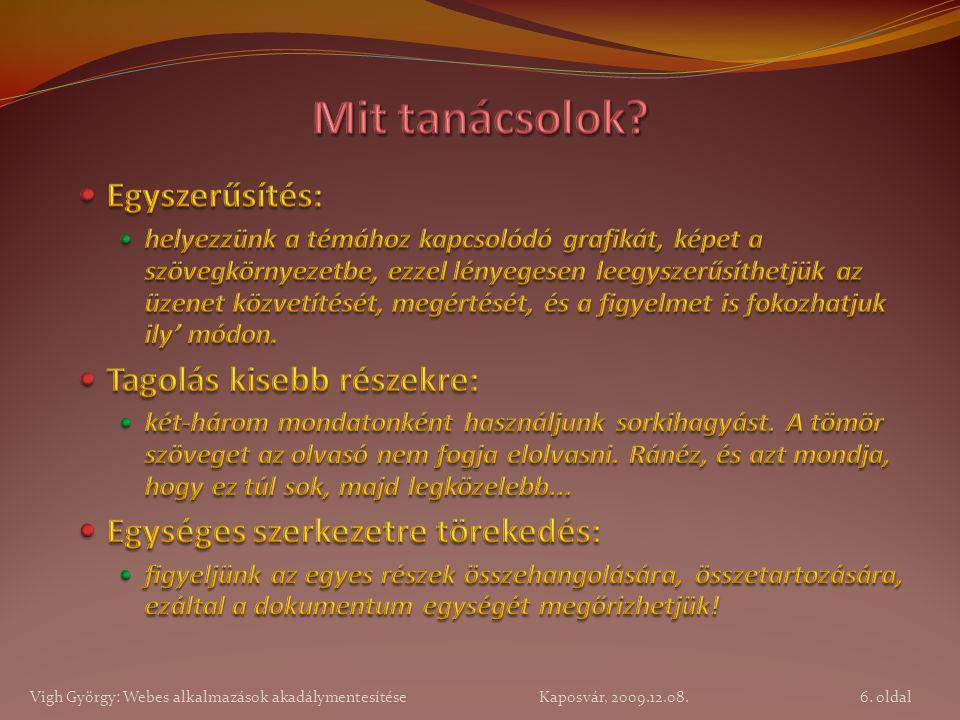 6. oldal Vigh György: Webes alkalmazások akadálymentesítése Kaposvár, 2009.12.08.