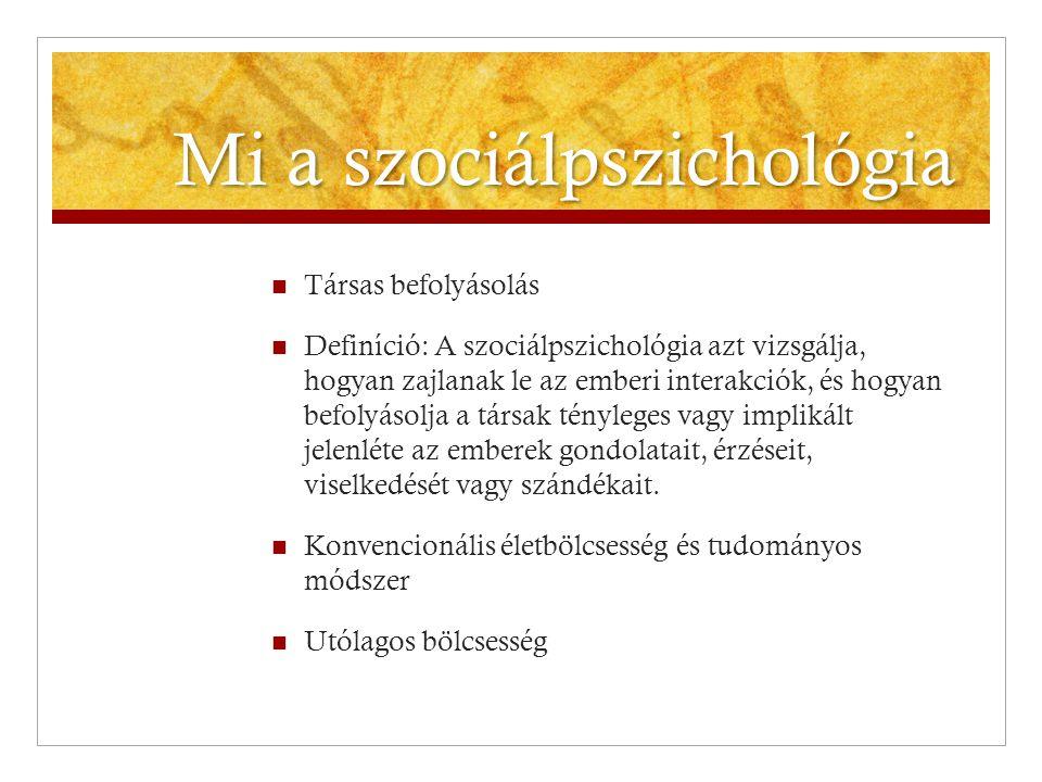 Mi a szociálpszichológia  Társas befolyásolás  Definíció: A szociálpszichológia azt vizsgálja, hogyan zajlanak le az emberi interakciók, és hogyan b