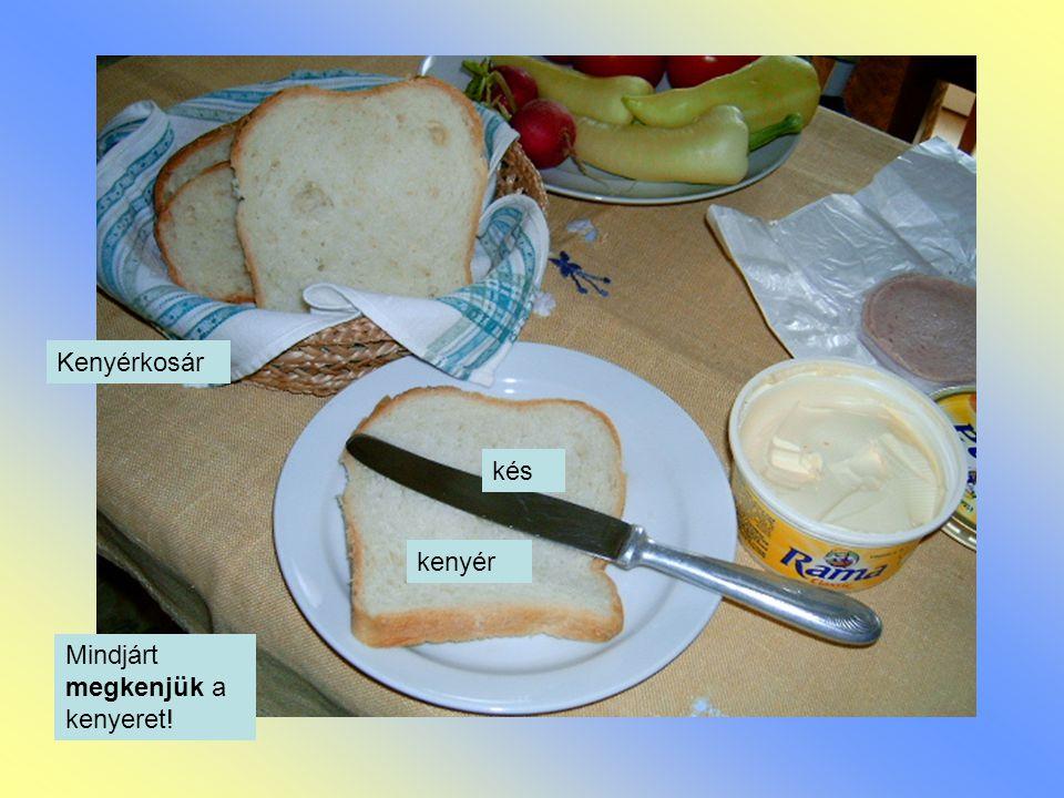 Kenyérkosár kenyér kés Mindjárt megkenjük a kenyeret!