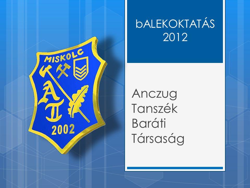bALEKOKTATÁS 2012 Anczug Tanszék Baráti Társaság
