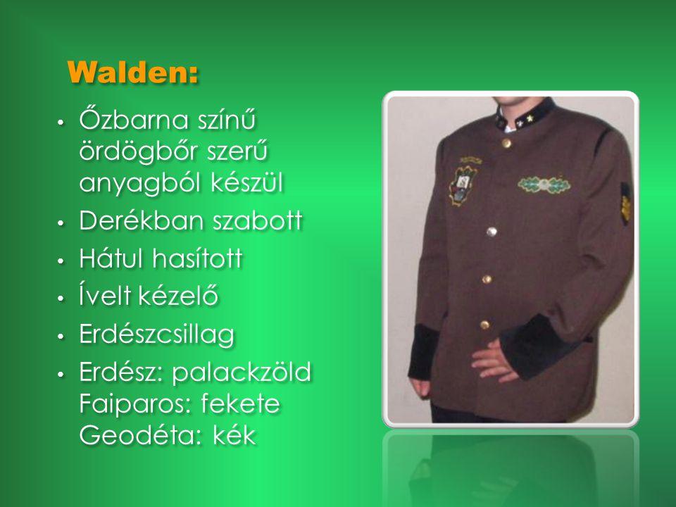 Walden: • Őzbarna színű ördögbőr szerű anyagból készül • Derékban szabott • Hátul hasított • Ívelt kézelő • Erdészcsillag • Erdész: palackzöld Faiparo