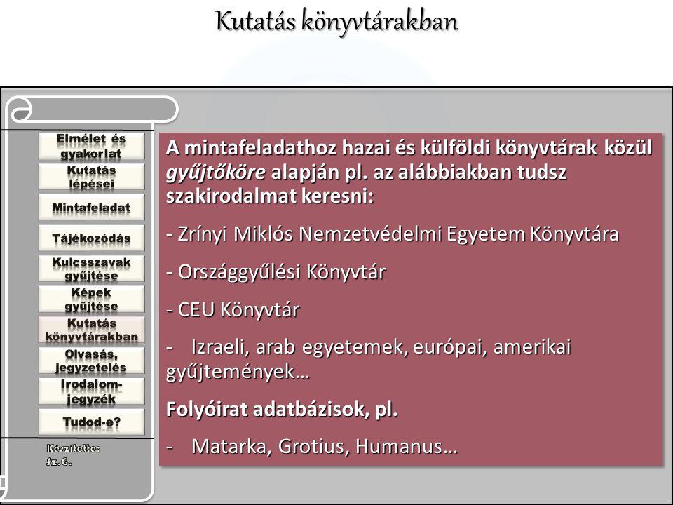 A mintafeladathoz hazai és külföldi könyvtárak közül gyűjtőköre alapján pl.