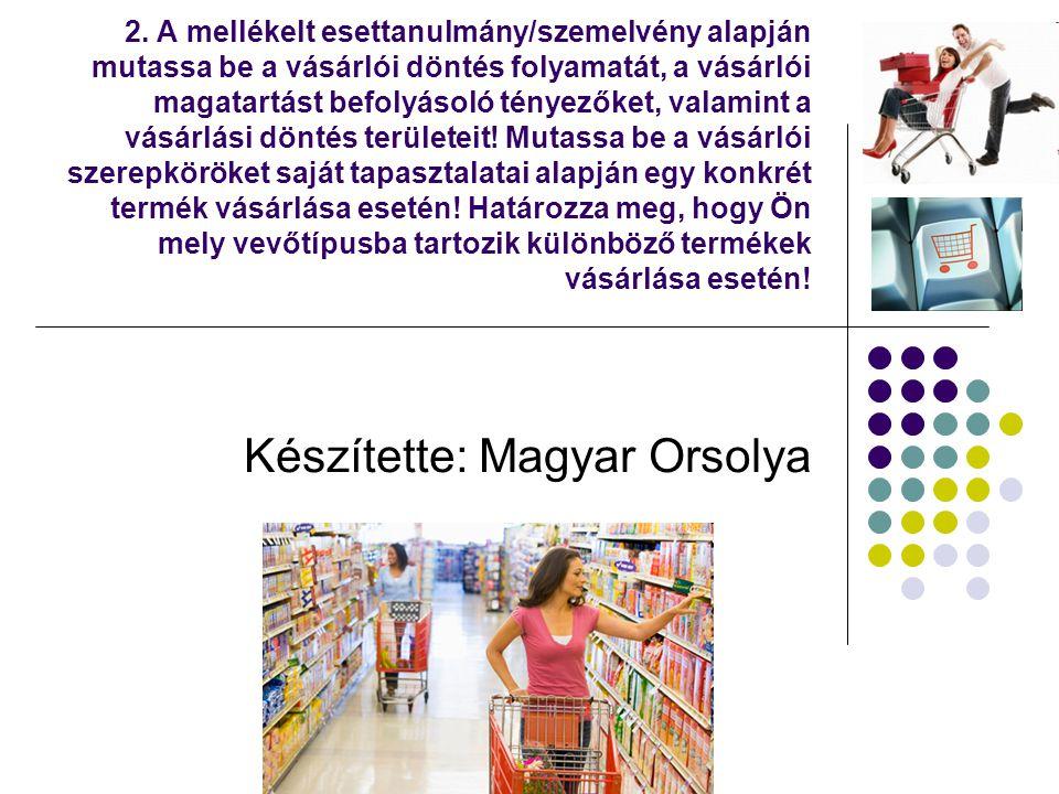 2. A mellékelt esettanulmány/szemelvény alapján mutassa be a vásárlói döntés folyamatát, a vásárlói magatartást befolyásoló tényezőket, valamint a vás