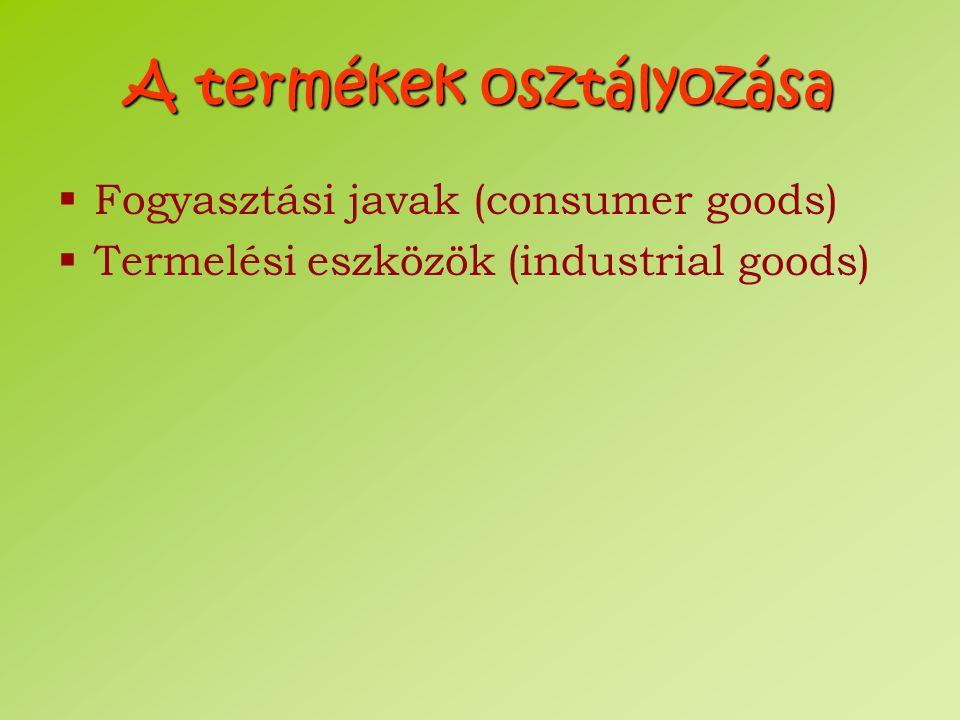 A fogyasztási cikkek osztályozása  Kényelmi termékek (convenience goods)  Háztartási alaptermékek (staples)  Impulzustermékek (impulse products)  Rendkívüli helyzetekben szükséges termékek (emergency products)  Bevásárlási termékek (shopping goods)  Homogén  Heterogén  Speciális termékek (speciality goods)
