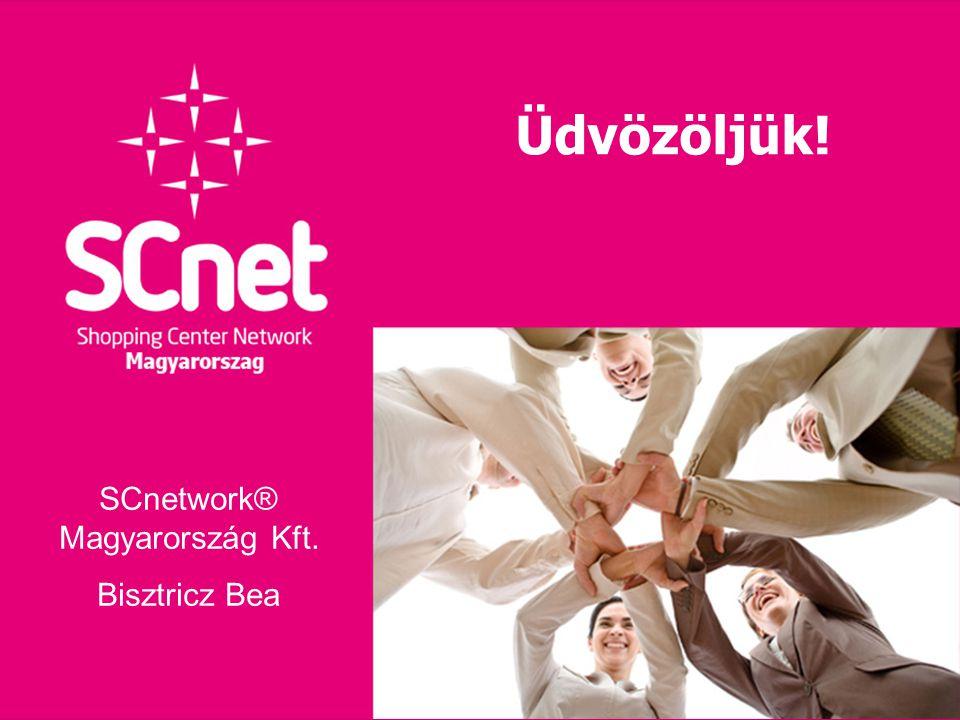 Üdvözöljük! SCnetwork® Magyarország Kft. Bisztricz Bea