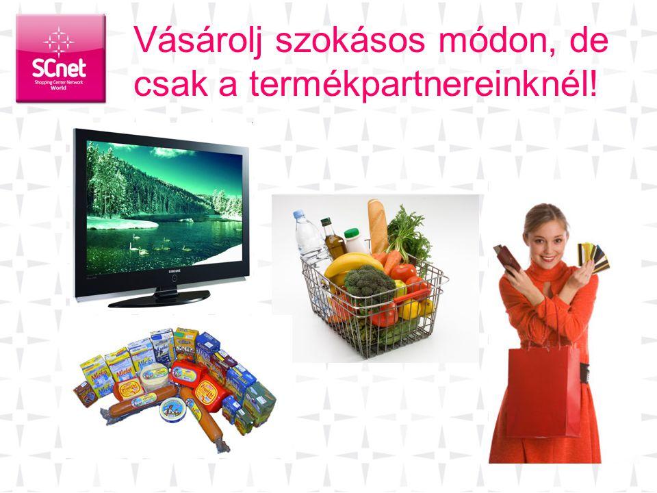 Vásárolj szokásos módon, de csak a termékpartnereinknél!