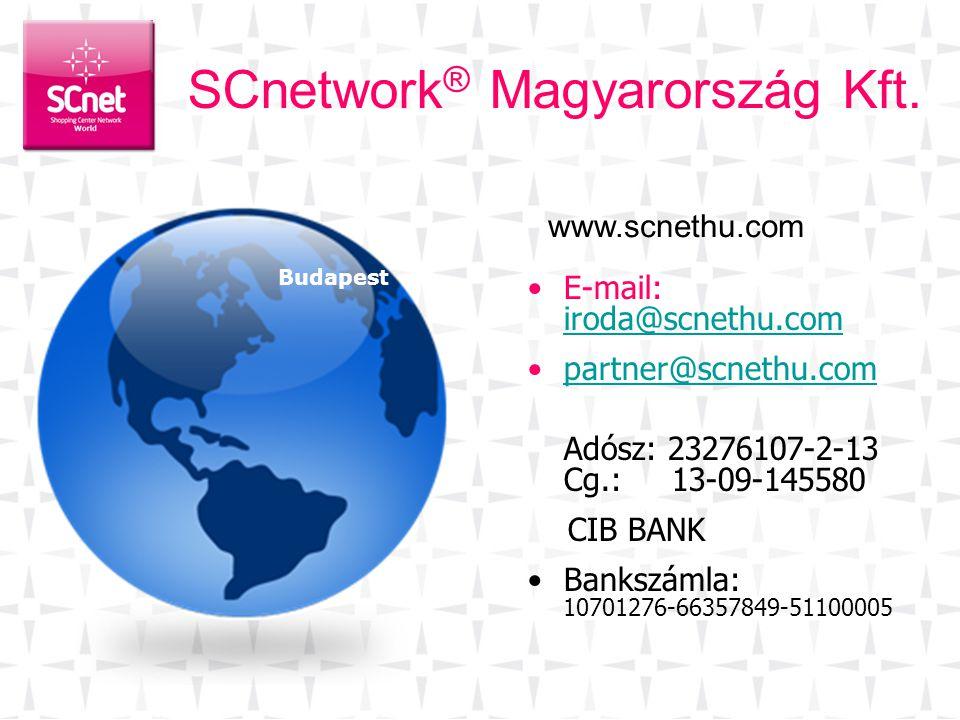 SCnetwork ® Magyarország Kft. •E-mail: iroda@scnethu.com iroda@scnethu.com •partner@scnethu.compartner@scnethu.com Adósz: 23276107-2-13 Cg.: 13-09-145