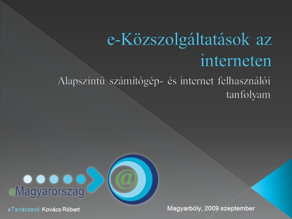 Magyarbóly, 2009 szeptember eTanácsadó: Kovács Róbert