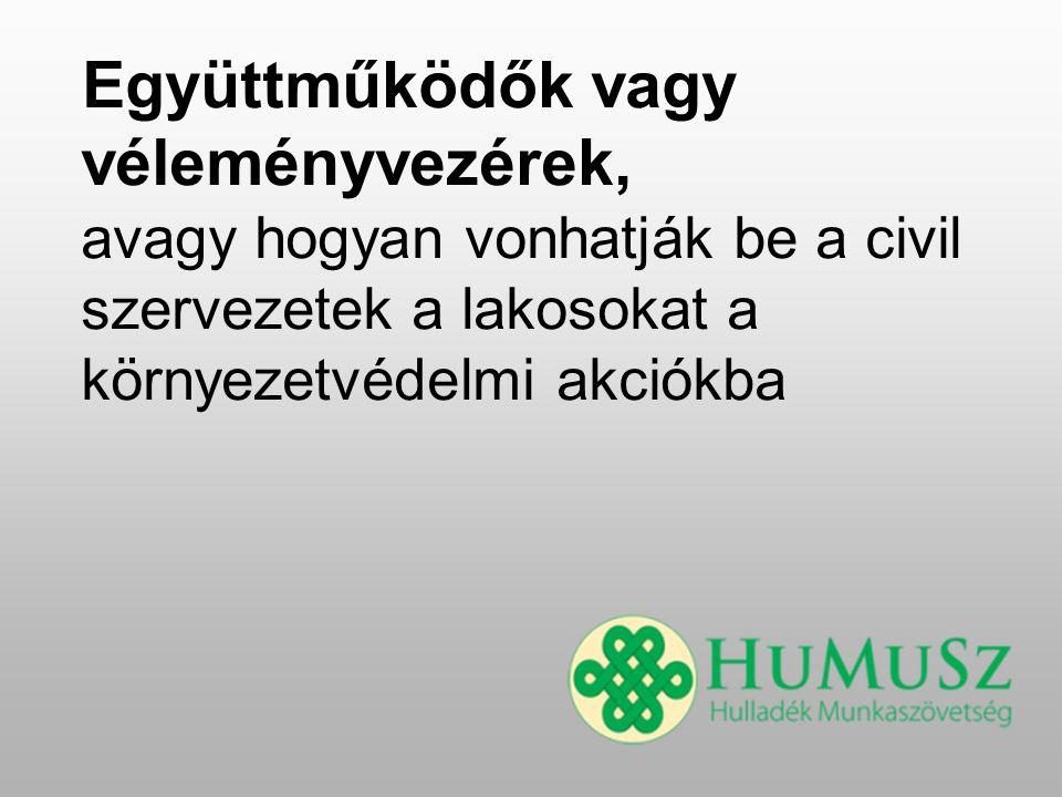 Együttműködők vagy véleményvezérek, avagy hogyan vonhatják be a civil szervezetek a lakosokat a környezetvédelmi akciókba