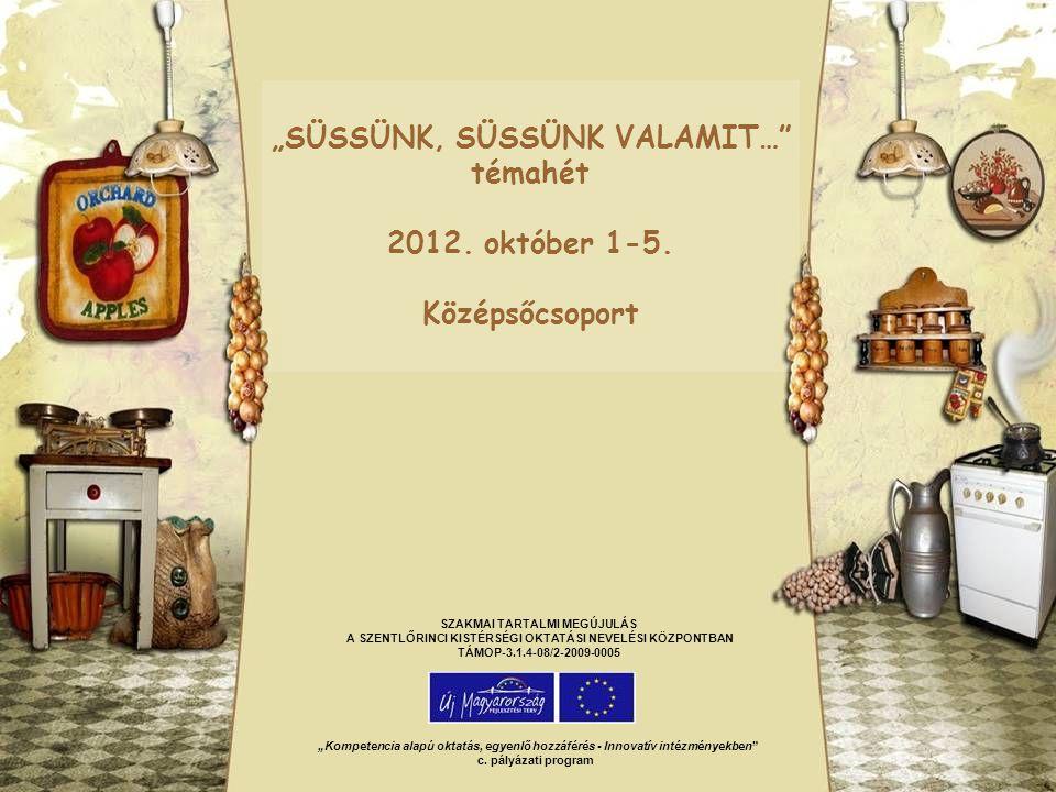 Megvalósítás időszaka: 2012.október 1-5.