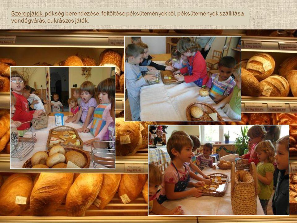 Szerepjáték: pékség berendezése, feltöltése péksüteményekből, péksütemények szállítása, vendégvárás, cukrászos játék.