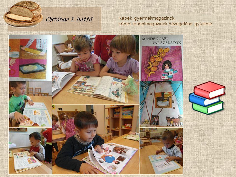 Október 1. hétfő Képek, gyermekmagazinok, képes receptmagazinok nézegetése, gyűjtése.