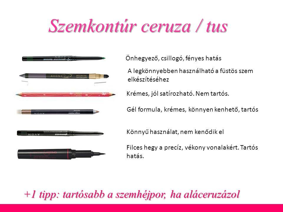 Szemkontúr ceruza / tus Önhegyező, csillogó, fényes hatás Könnyű használat, nem kenődik el Gél formula, krémes, könnyen kenhető, tartós A legkönnyebbe