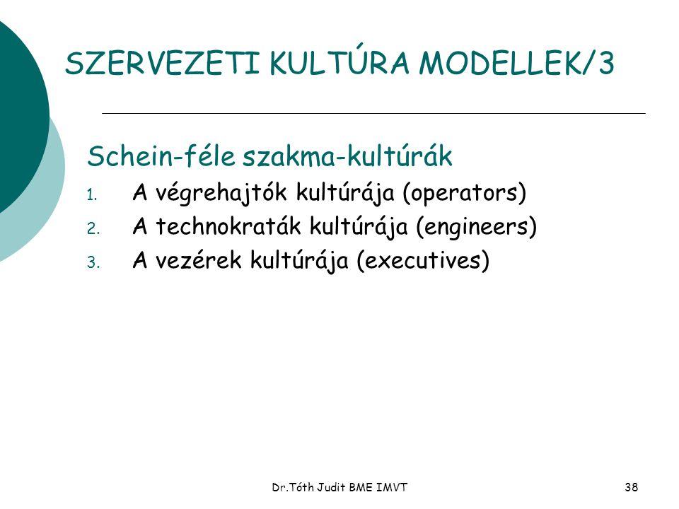 Dr.Tóth Judit BME IMVT38 Schein-féle szakma-kultúrák 1. A végrehajtók kultúrája (operators) 2. A technokraták kultúrája (engineers) 3. A vezérek kultú