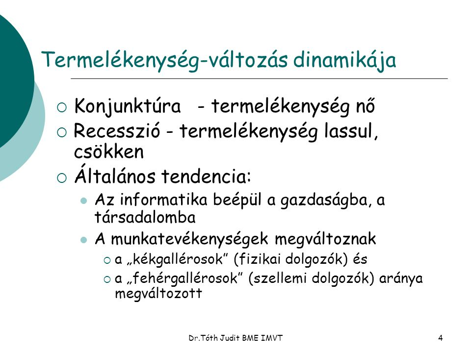 Dr.Tóth Judit BME IMVT35 SZERVEZETI KULTÚRA MODELLEK 1.