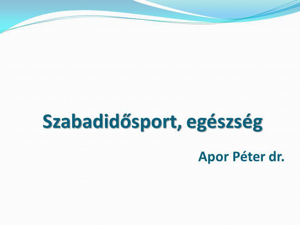 Szabadidősport, egészség Apor Péter dr.