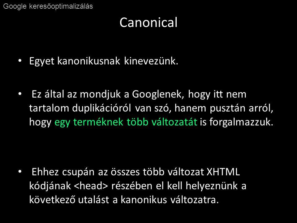 Canonical Google keresőoptimalizálás • Egyet kanonikusnak kinevezünk.