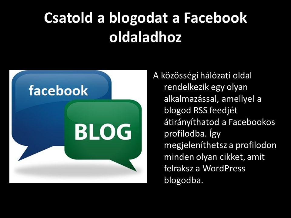 Csatold a blogodat a Facebook oldaladhoz A közösségi hálózati oldal rendelkezik egy olyan alkalmazással, amellyel a blogod RSS feedjét átirányíthatod a Facebookos profilodba.
