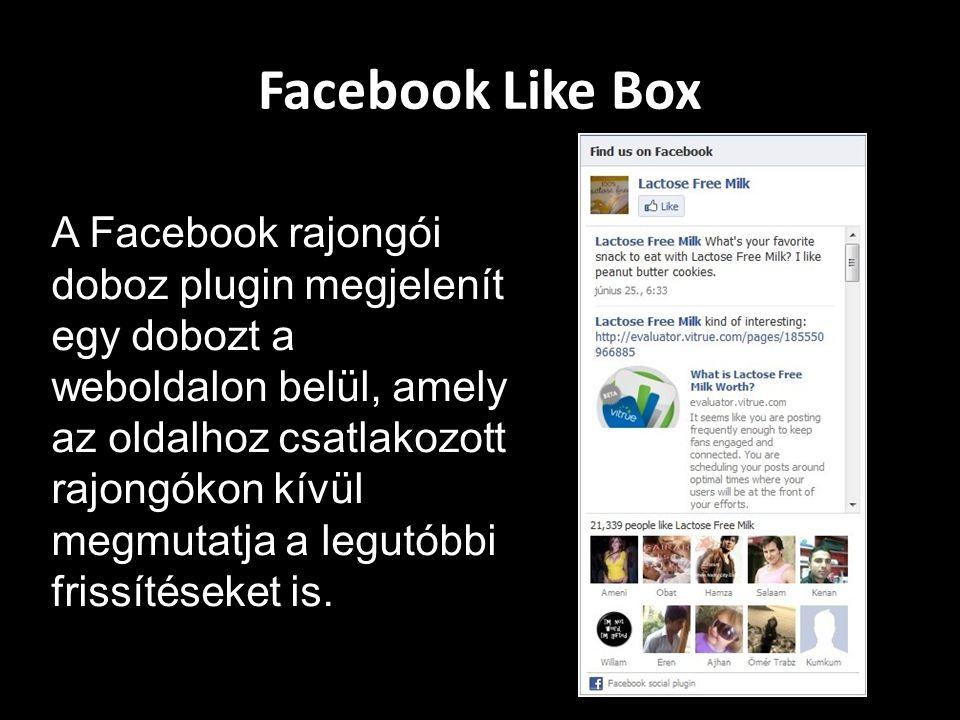 Facebook Like Box A Facebook rajongói doboz plugin megjelenít egy dobozt a weboldalon belül, amely az oldalhoz csatlakozott rajongókon kívül megmutatja a legutóbbi frissítéseket is.
