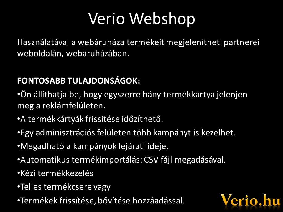 Verio Webshop Használatával a webáruháza termékeit megjelenítheti partnerei weboldalán, webáruházában.