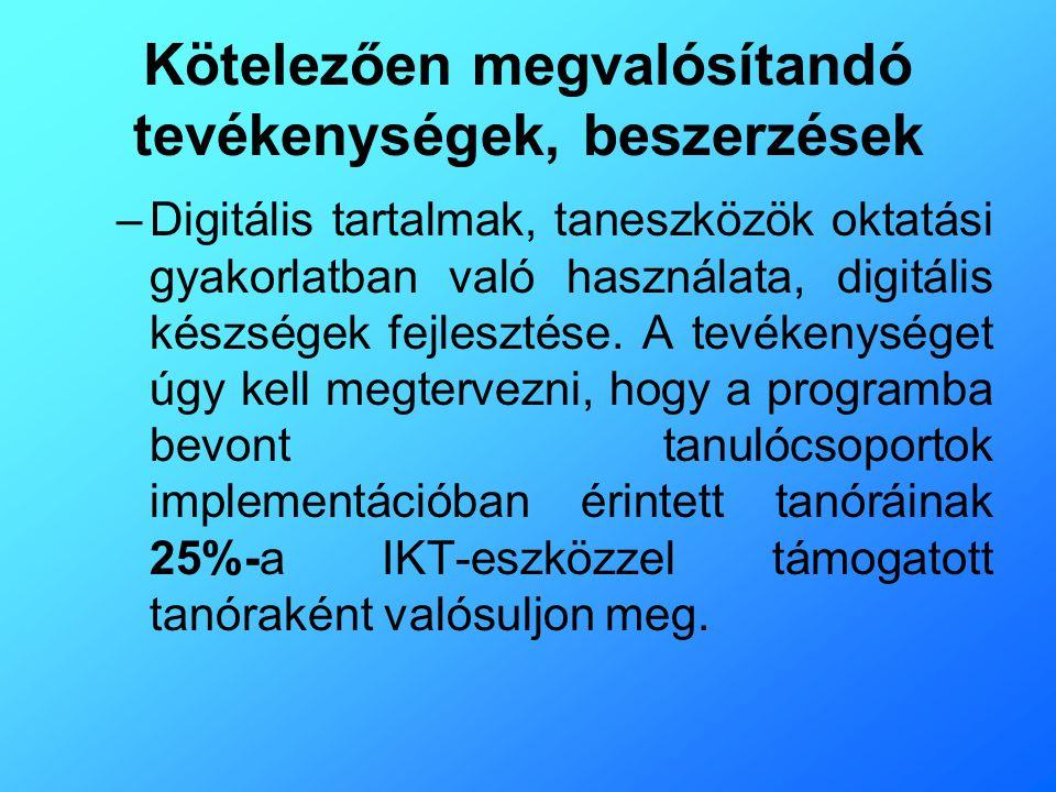 Kötelezően megvalósítandó továbbképzések: •Menedzsmentképzés a vezetők számára (3*30 óra továbbképzés) •Az újszerű tanulásszervezési eljárások alkalmazását segítő általános pedagógiai módszertani képzések •A kompetencia alapú oktatási programok, programcsomagok komplex alkalmazását támogató módszertani képzés •Az infokommunikációs technológiák (IKT) oktatásban történő alkalmazását segítő képzés
